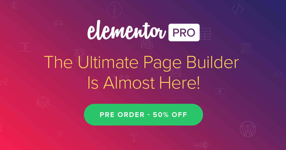 Elementor Pro - The Most Advanced WordPress Page Builder Plugin