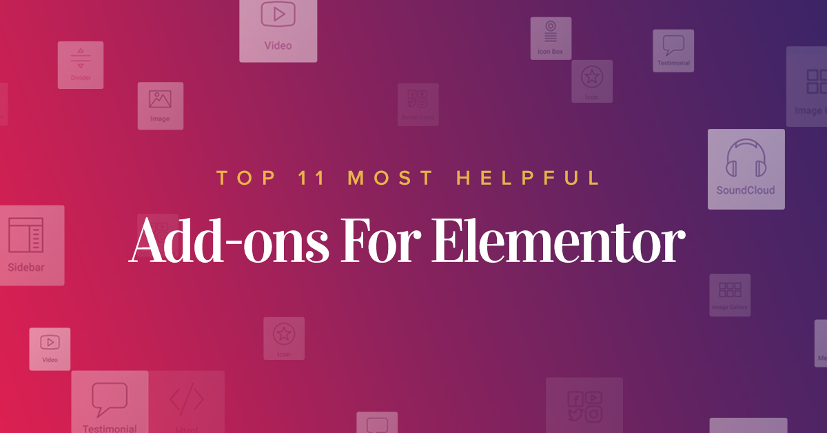 The 10+ Best 3rd-Party Add-ons For Elementor