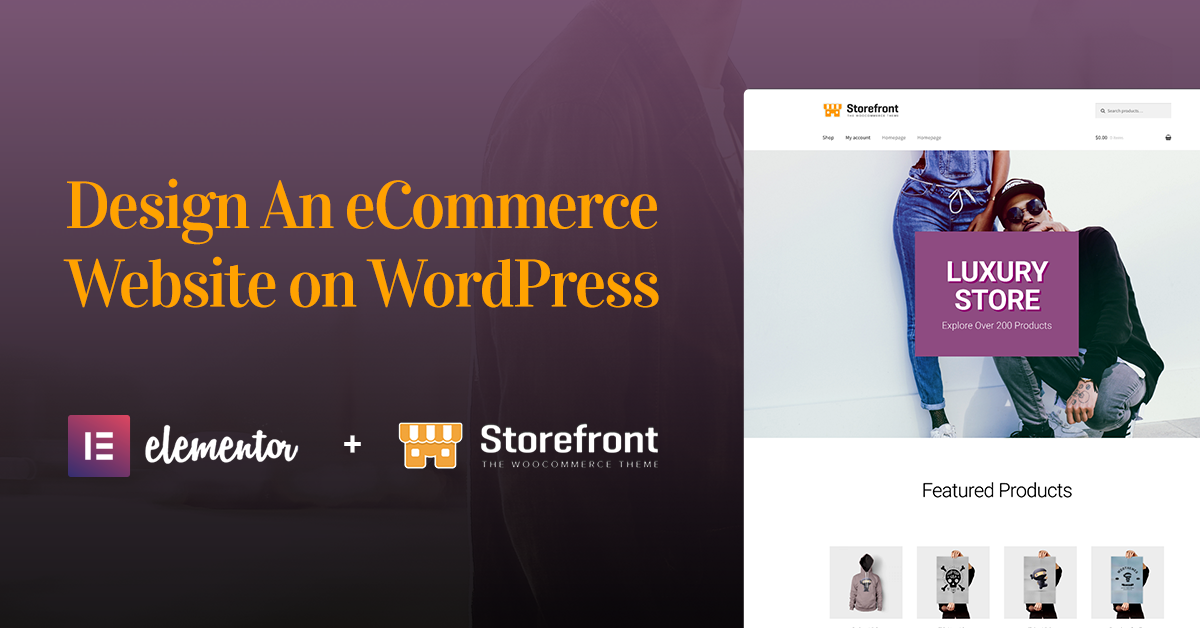 Create An Ecommerce Website With Elementor Storefront