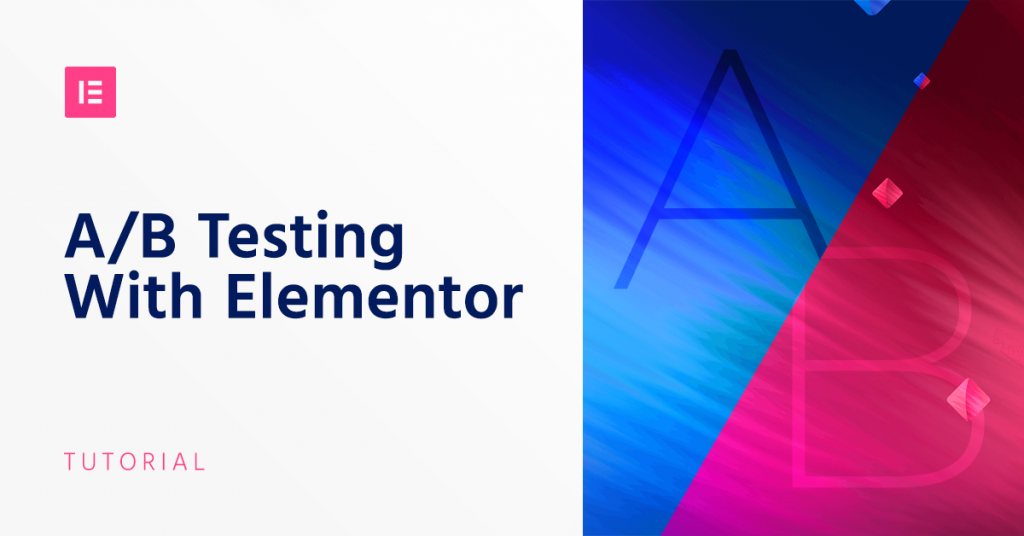 How to Do A/B Testing on WordPress With Elementor & Google