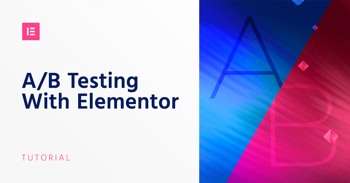 How to Do A/B Testing With Elementor - Elementor