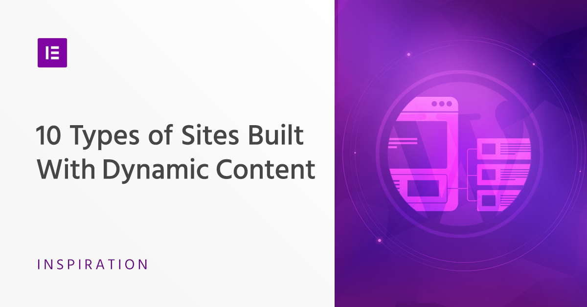 10 Types of Advanced Websites Built With Dynamic Content
