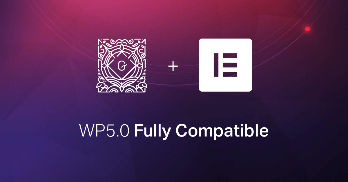 Welcome WordPress 5.0, We're 100% Ready For You