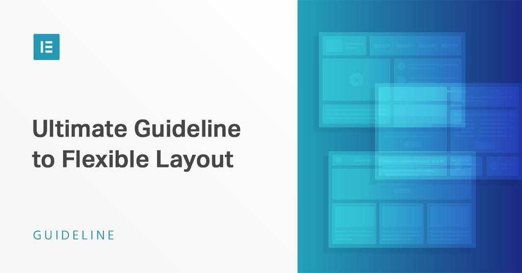The Ultimate Guideline to Flexible Layout