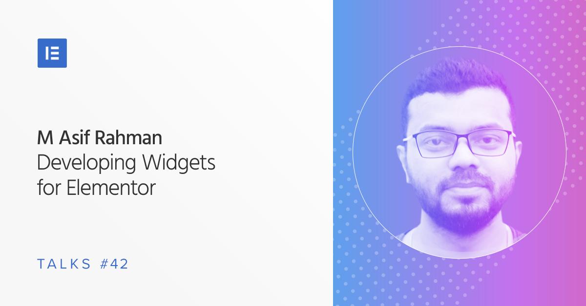 Elementor Talks #42: Developing Widgets for Elementor