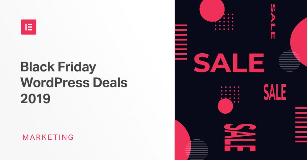 The Best Wordpress Black Friday Cyber Monday 2019 Deals Elementor