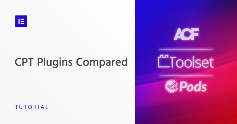 Advanced Custom Fields Vs. Pods Vs. Toolset: A Detailed Comparison
