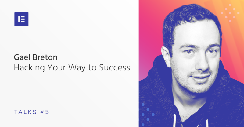 Elementor Talks #5: Hacking Your Way to Success
