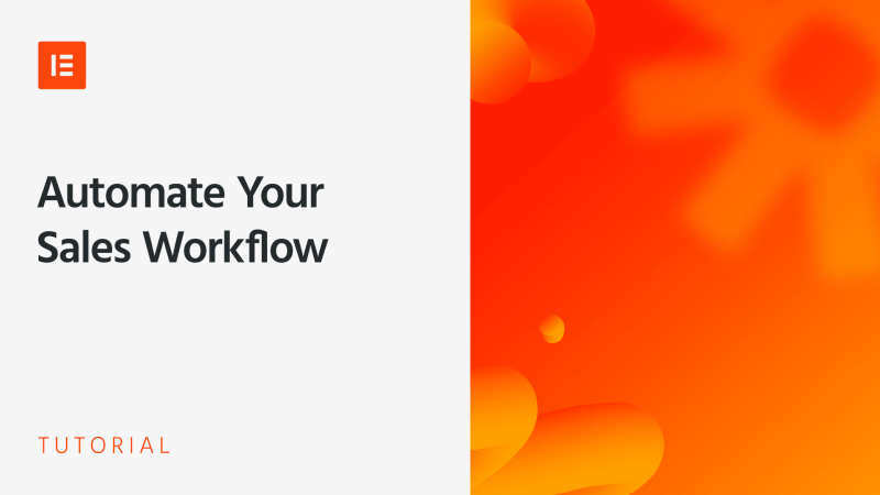 How to Automate Your Sales Workflow with Elementor and Zapier