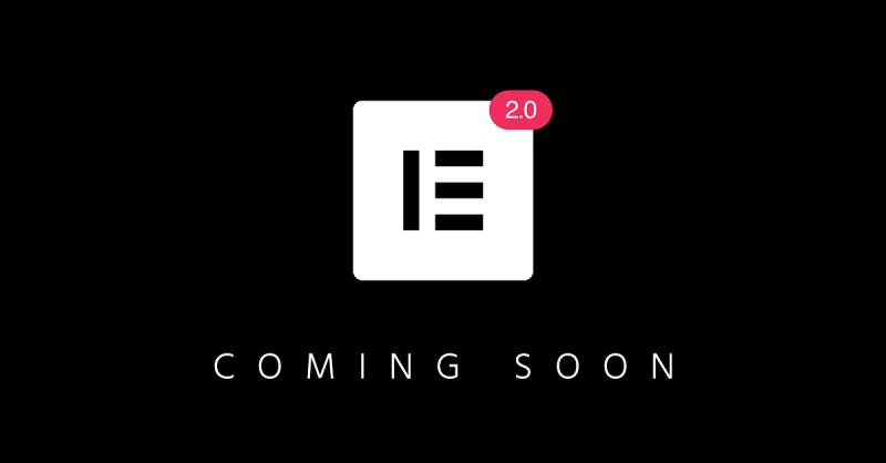 Elementor 2.0 – We're Reinventing WordPress Design, All Over Again