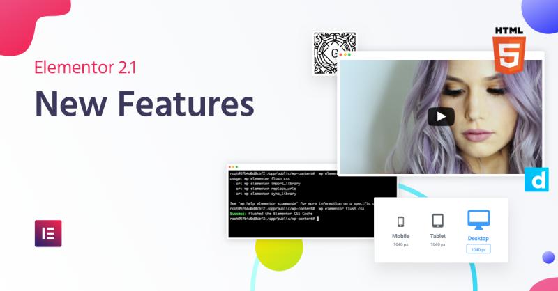 Elementor 2.1: Revamped Video Features & Custom Breakpoints