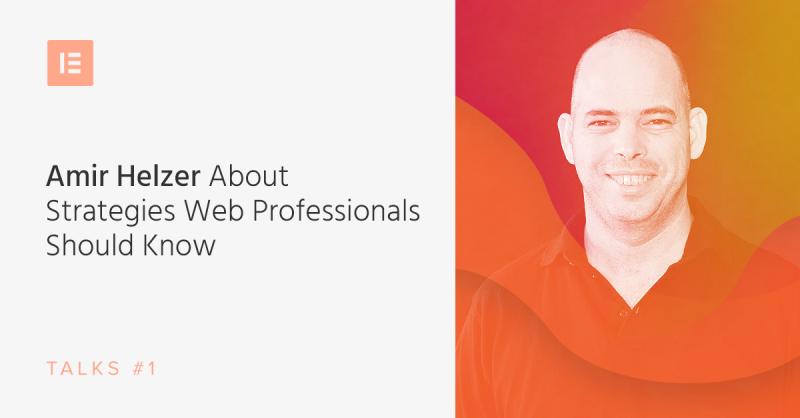 Elementor Talks #1: Amir Helzer, Founder of WPML and Toolset