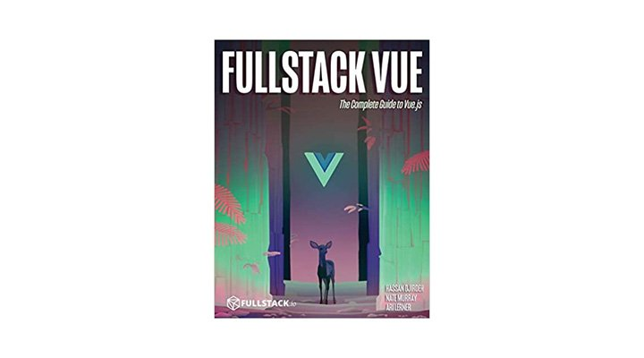 Fullstack Vue: The Complete Guide to Vue.js. A web development book that offers information about the Vue framework