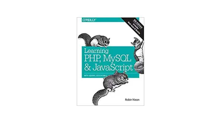 Learning PHP, MySQL & JavaScript: With jQuery, CSS & HTML5. A great web development book for seasoned developers