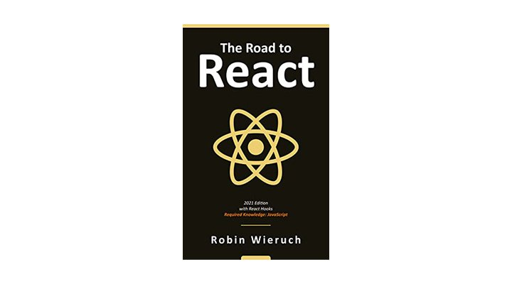 The Road To React: Your Journey To Master React.js in JavaScript. A great web development book to get hands-on experience
