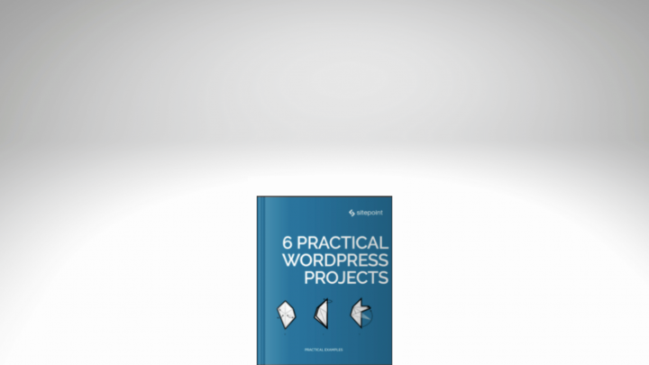 an image of the 6 Practical WordPress Projects book