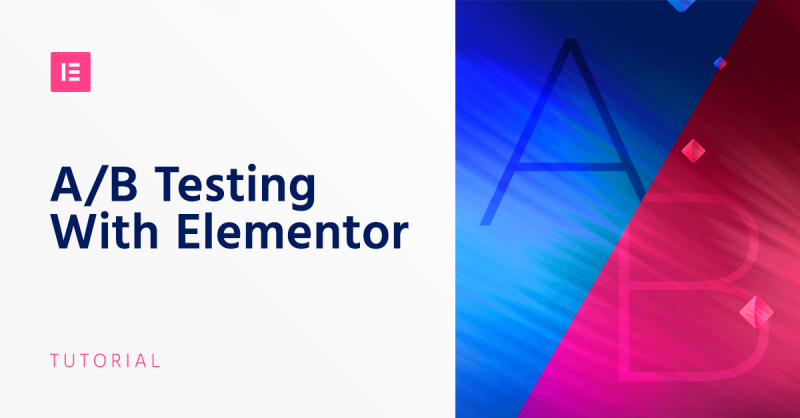 How to Do A/B Testing With Elementor