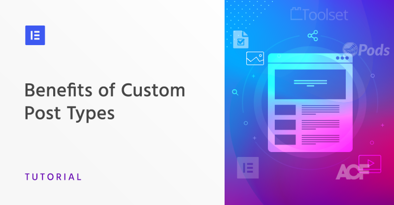 Benefits of Using Custom Post Types