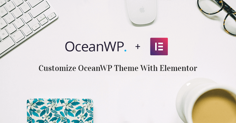 How to Create a WordPress Site with Elementor & OceanWP
