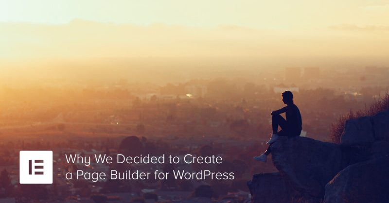 Why We Decided to Build Another Page Builder for WordPress