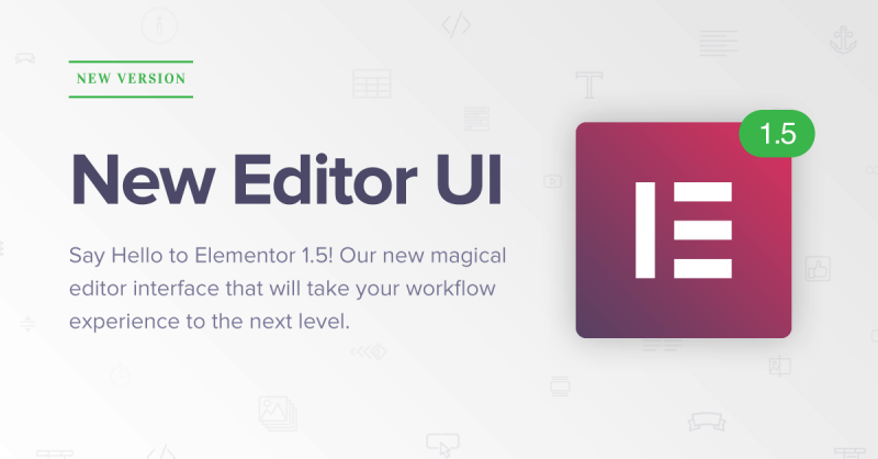 Say Hello to Elementor 1.5 – Our New Magical Editor Interface