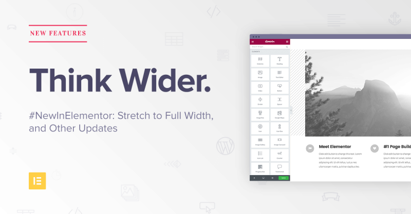 #NewInElementor: Think wider. Get full width with one click